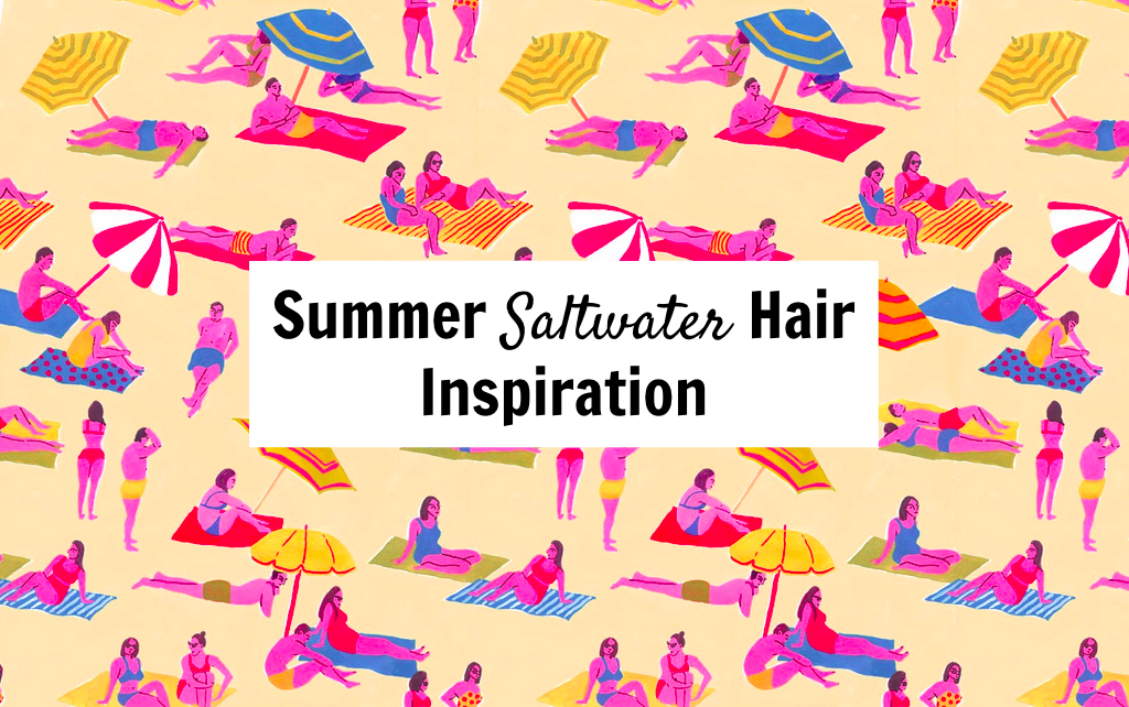 Stylisted - Summer Saltwater Hair Inspiration
